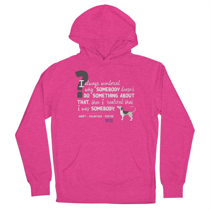 Somebody Women's French Terry Pullover Hoody by SPCA of Texas' Artist Shop