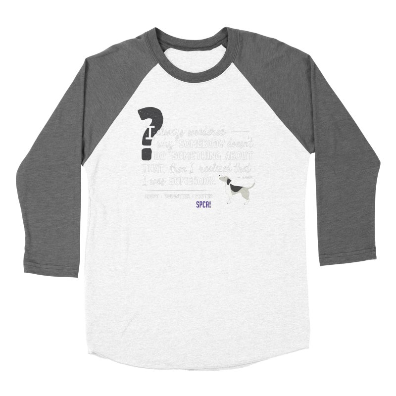 Somebody Women's Longsleeve T-Shirt by SPCA of Texas' Artist Shop