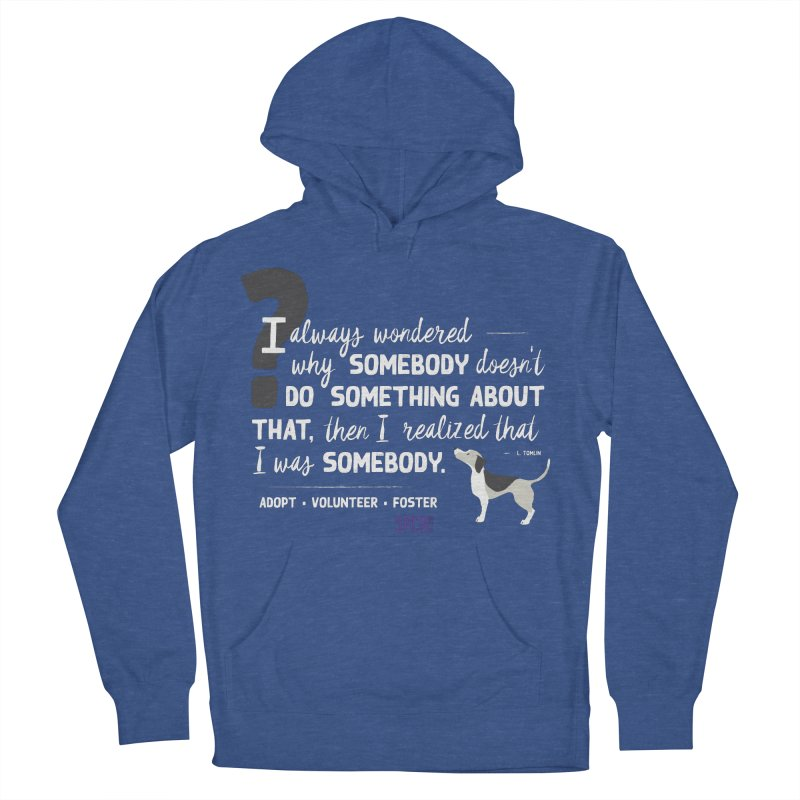 Somebody Men's French Terry Pullover Hoody by SPCA of Texas' Artist Shop