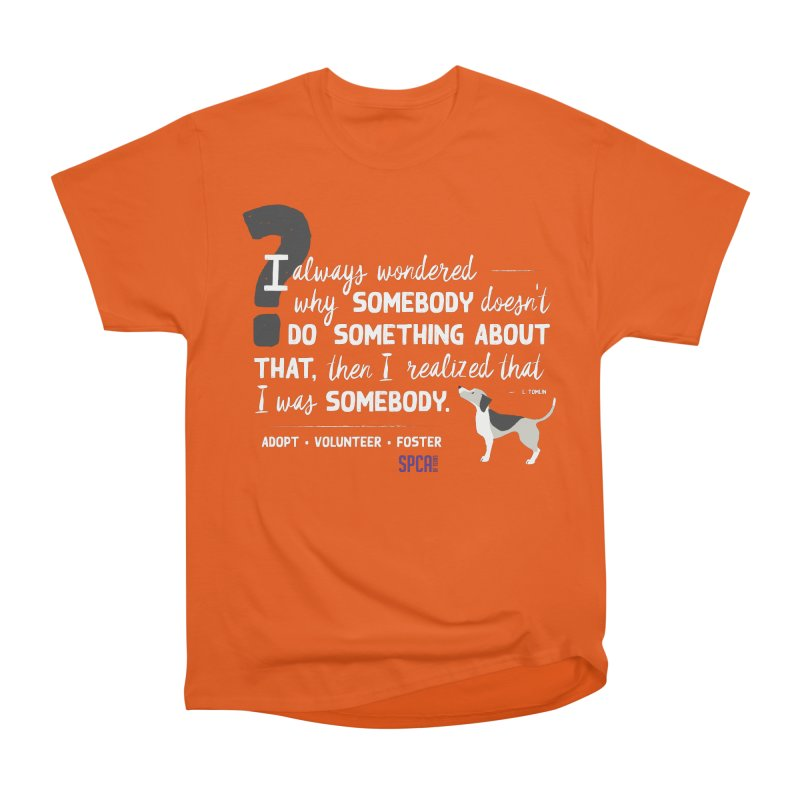 Somebody Men's Heavyweight T-Shirt by SPCA of Texas' Artist Shop