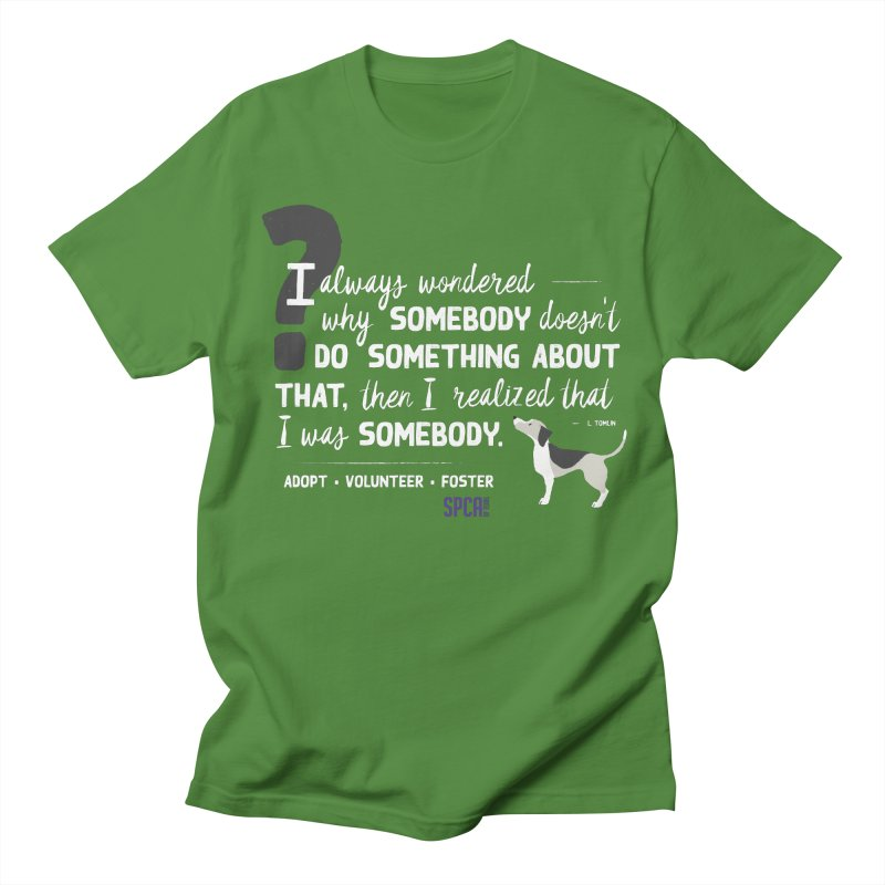 Somebody Men's T-Shirt by SPCA of Texas' Artist Shop