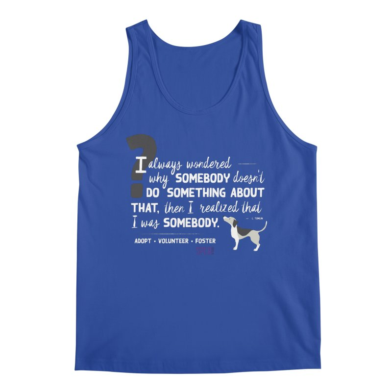 Somebody Men's Tank by SPCA of Texas' Artist Shop