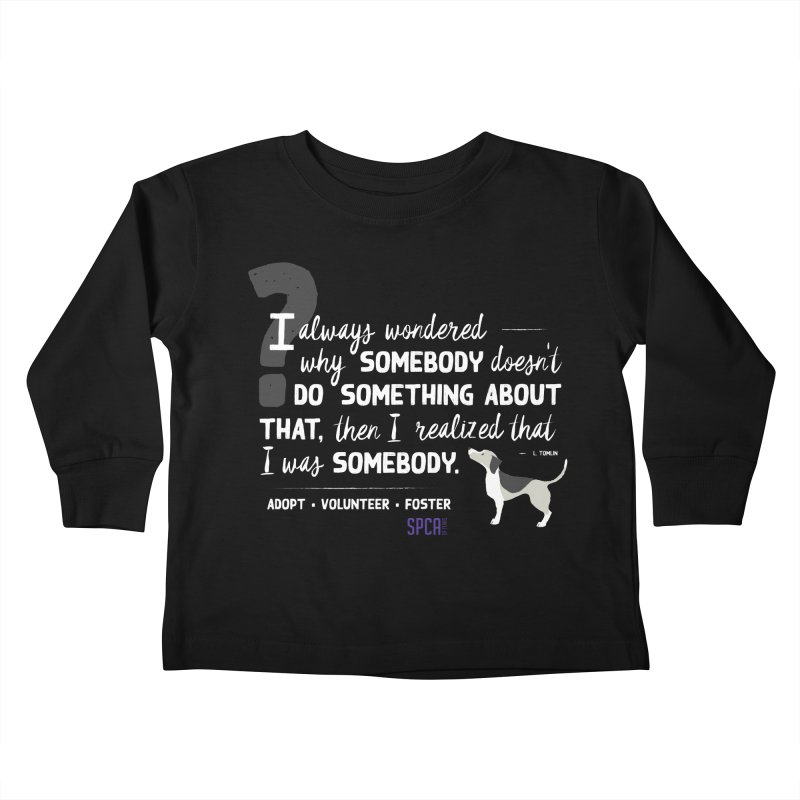 Somebody Kids Toddler Longsleeve T-Shirt by SPCA of Texas' Artist Shop