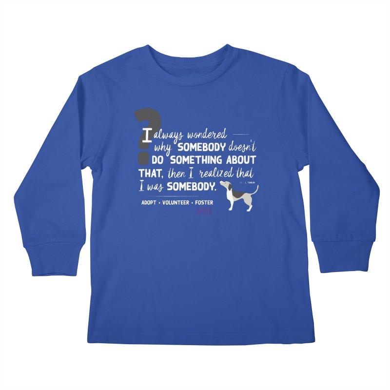 Somebody Kids Longsleeve T-Shirt by SPCA of Texas' Artist Shop