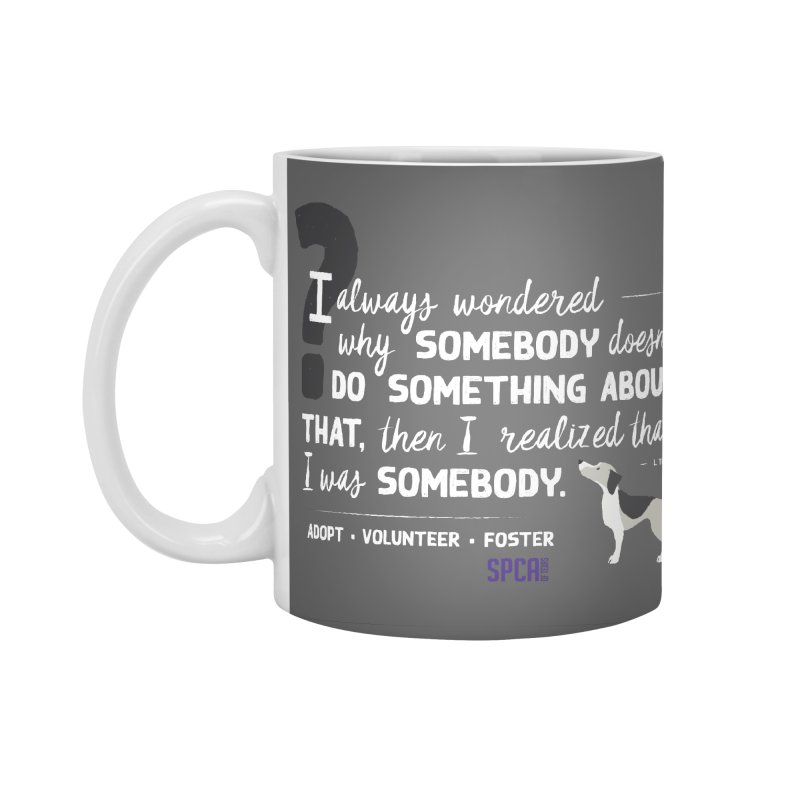 Somebody Accessories Standard Mug by SPCA of Texas' Artist Shop