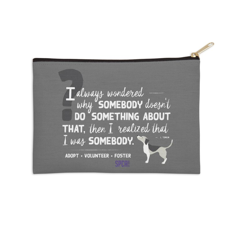 Somebody Accessories Zip Pouch by SPCA of Texas' Artist Shop