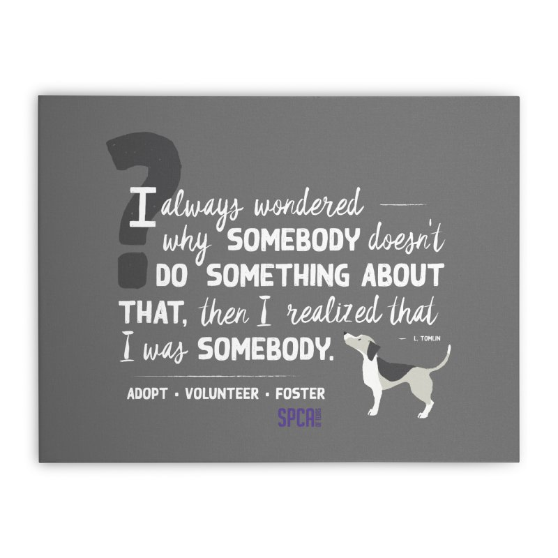 Somebody Home Stretched Canvas by SPCA of Texas' Artist Shop