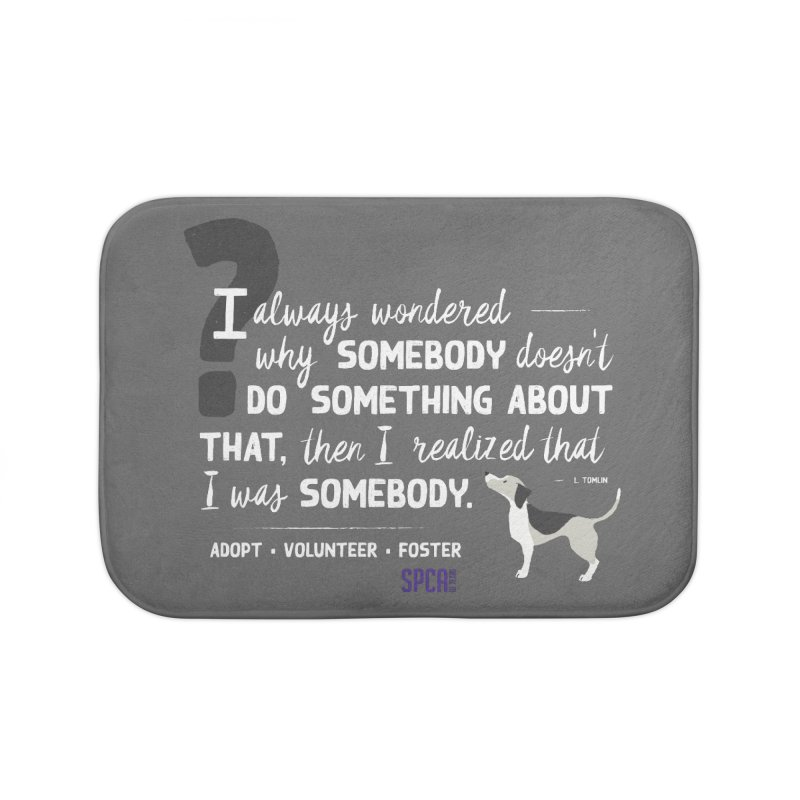 Somebody Home Bath Mat by SPCA of Texas' Artist Shop
