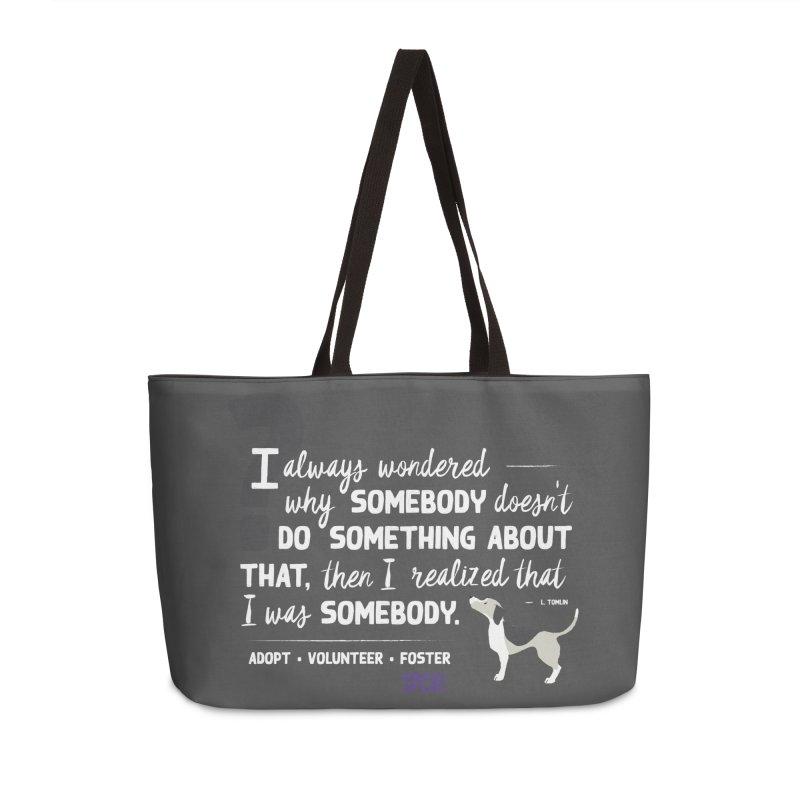 Somebody Accessories Weekender Bag Bag by SPCA of Texas' Artist Shop
