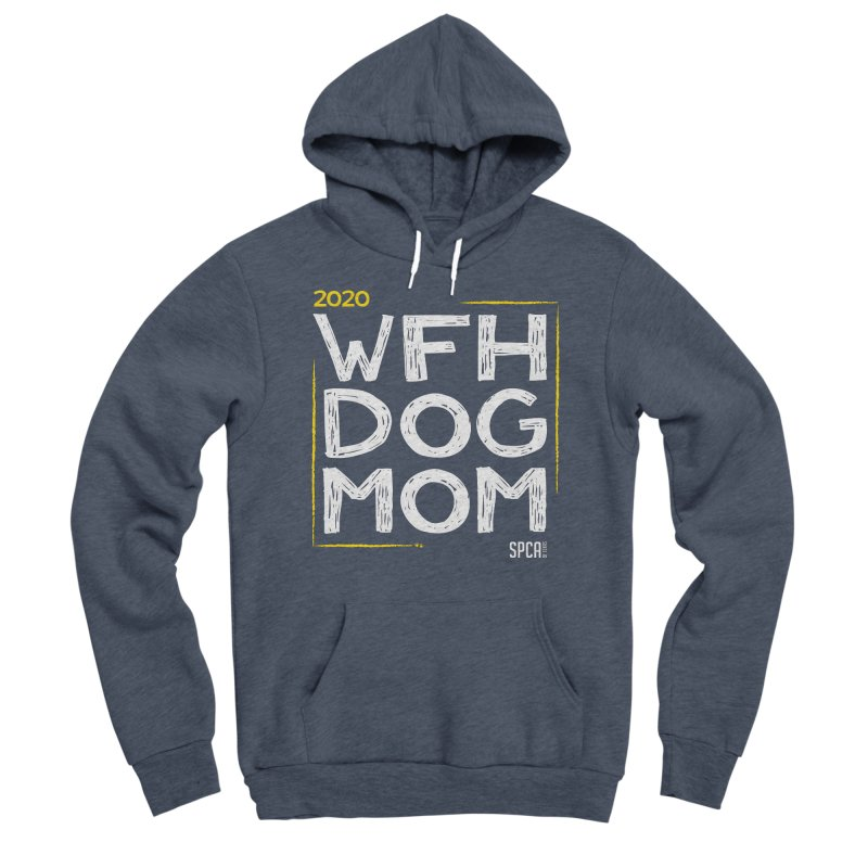 Work From Home Dog Mom 2020 - Limited Edition Men's Sponge Fleece Pullover Hoody by SPCA of Texas' Artist Shop