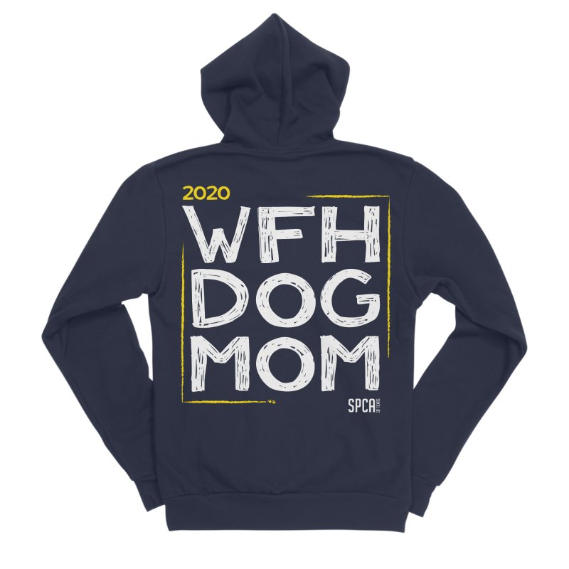 Work From Home Dog Mom 2020 - Limited Edition Men's Sponge Fleece Zip-Up Hoody by SPCA of Texas' Artist Shop