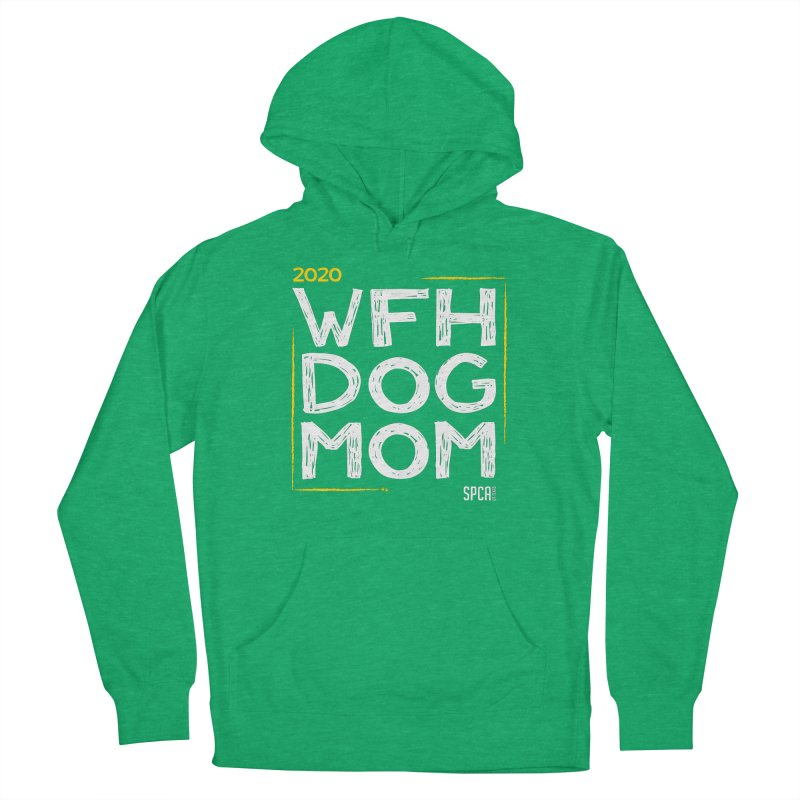 Work From Home Dog Mom 2020 - Limited Edition Men's French Terry Pullover Hoody by SPCA of Texas' Artist Shop
