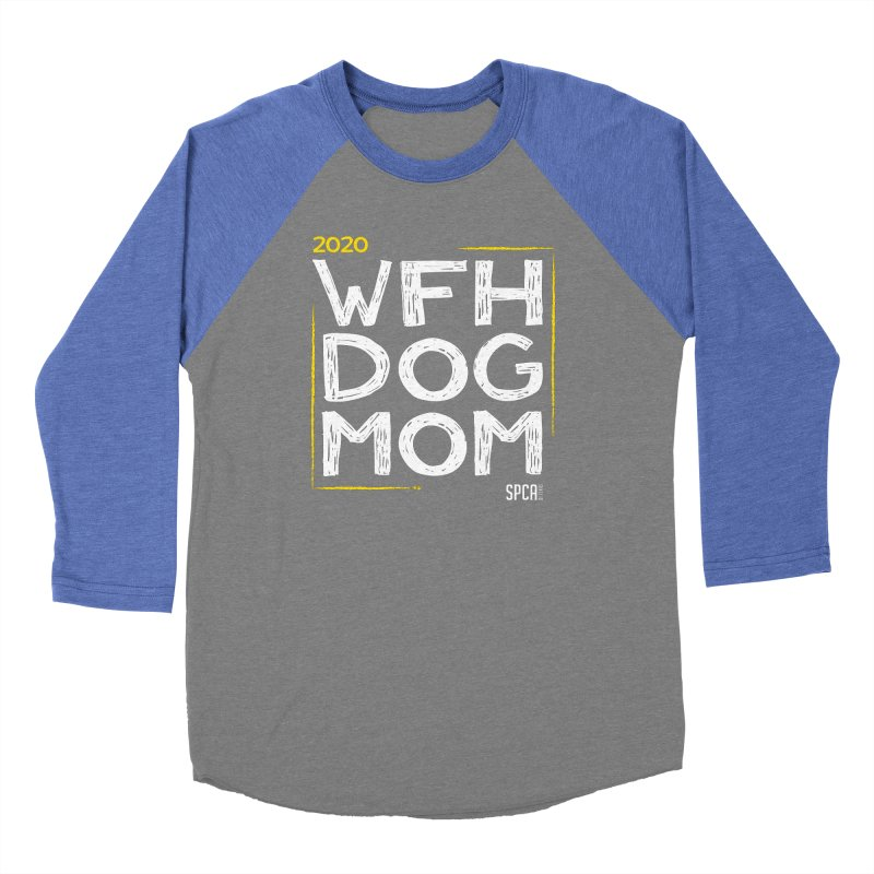 Work From Home Dog Mom 2020 - Limited Edition Men's Baseball Triblend Longsleeve T-Shirt by SPCA of Texas' Artist Shop