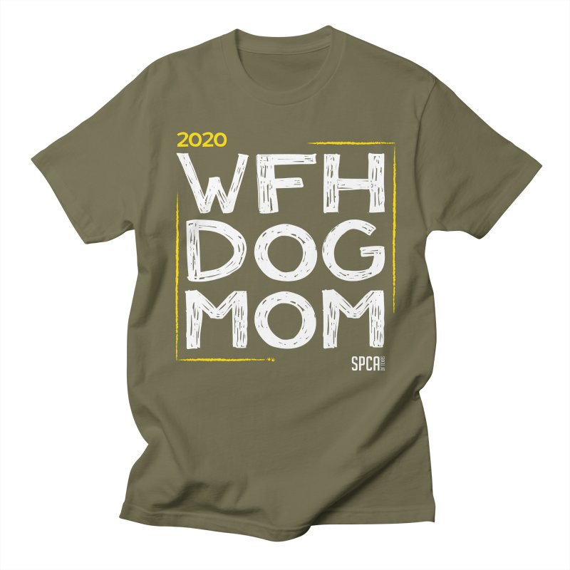 Work From Home Dog Mom 2020 - Limited Edition Women's Regular Unisex T-Shirt by SPCA of Texas' Artist Shop