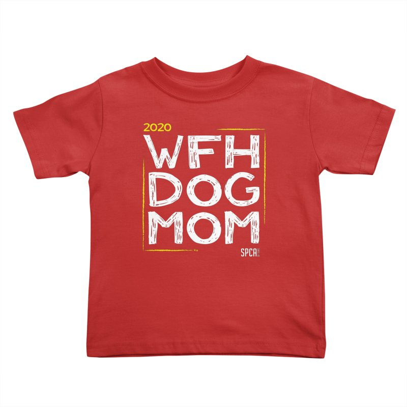 Work From Home Dog Mom 2020 - Limited Edition Kids Toddler T-Shirt by SPCA of Texas' Artist Shop