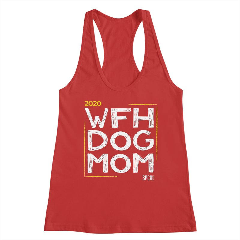 Work From Home Dog Mom 2020 - Limited Edition Women's Racerback Tank by SPCA of Texas' Artist Shop