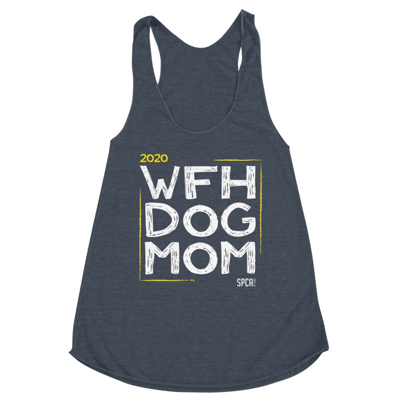 Work From Home Dog Mom 2020 - Limited Edition Women's Racerback Triblend Tank by SPCA of Texas' Artist Shop