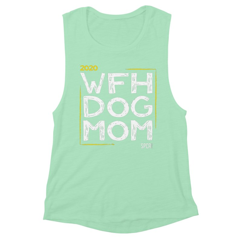 Work From Home Dog Mom 2020 - Limited Edition Women's Muscle Tank by SPCA of Texas' Artist Shop