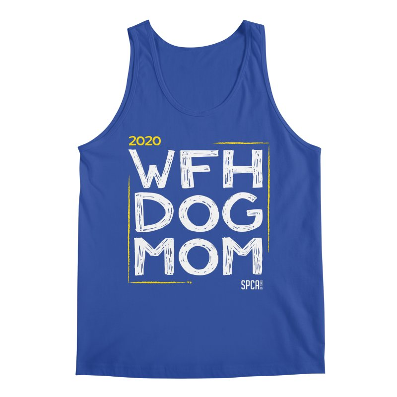 Work From Home Dog Mom 2020 - Limited Edition Men's Regular Tank by SPCA of Texas' Artist Shop