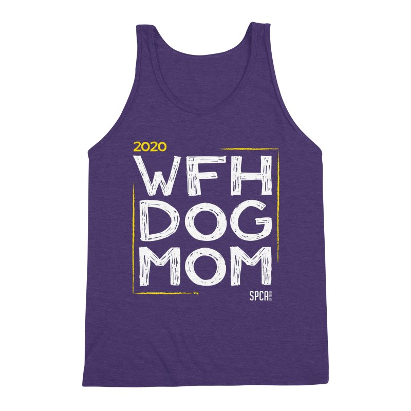 Work From Home Dog Mom 2020 - Limited Edition Men's Triblend Tank by SPCA of Texas' Artist Shop