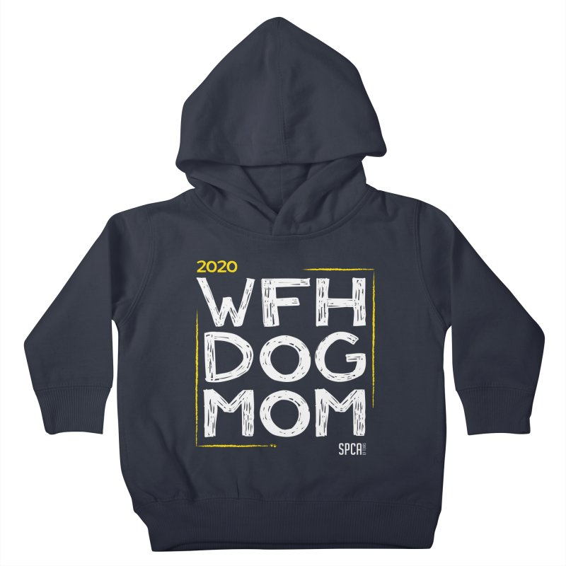 Work From Home Dog Mom 2020 - Limited Edition Kids Toddler Pullover Hoody by SPCA of Texas' Artist Shop
