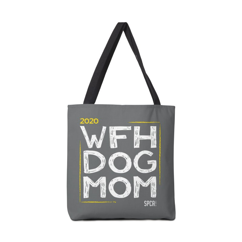 Work From Home Dog Mom 2020 - Limited Edition Accessories Tote Bag Bag by SPCA of Texas' Artist Shop