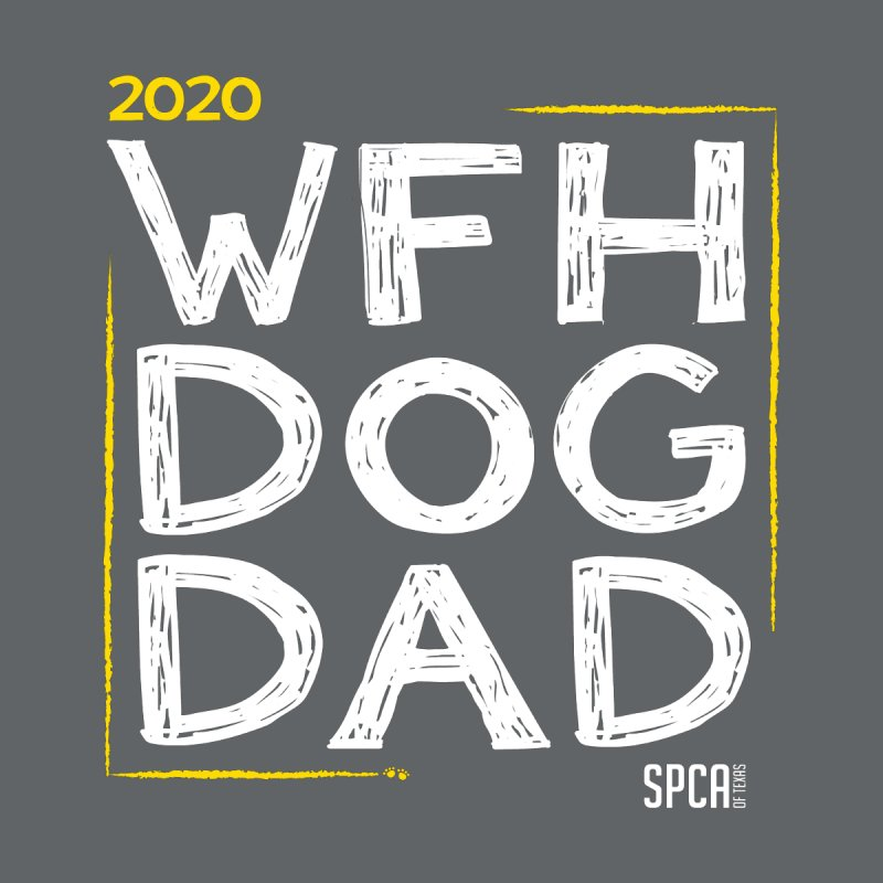 Work From Home Dog Dad 2020 - Limited Edition Home Blanket by SPCA of Texas' Artist Shop