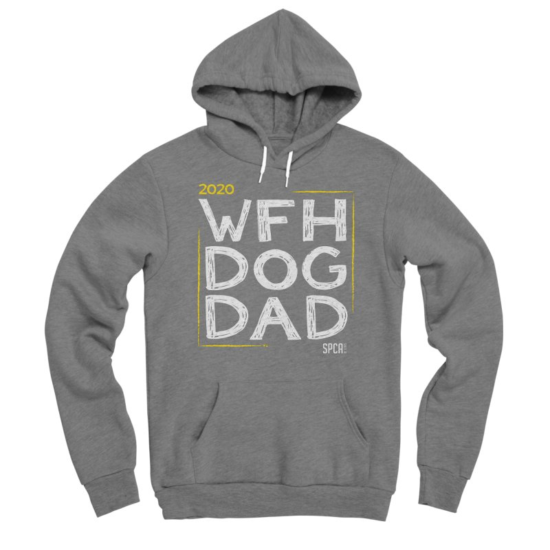 Work From Home Dog Dad 2020 - Limited Edition Men's Sponge Fleece Pullover Hoody by SPCA of Texas' Artist Shop