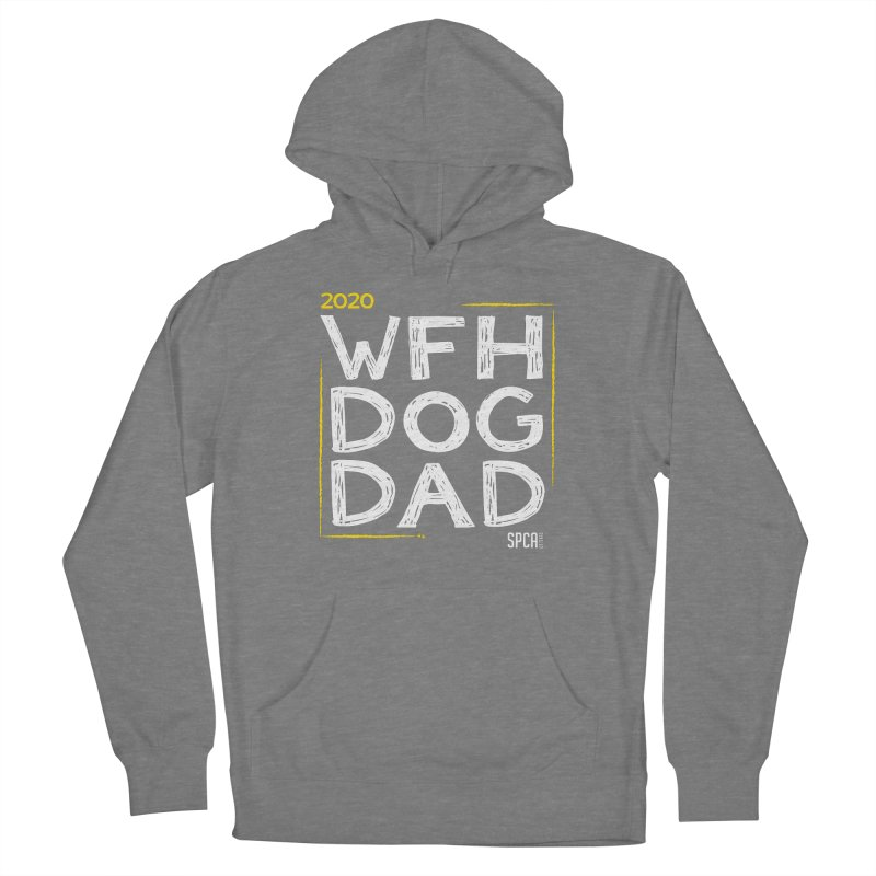 Work From Home Dog Dad 2020 - Limited Edition Women's French Terry Pullover Hoody by SPCA of Texas' Artist Shop