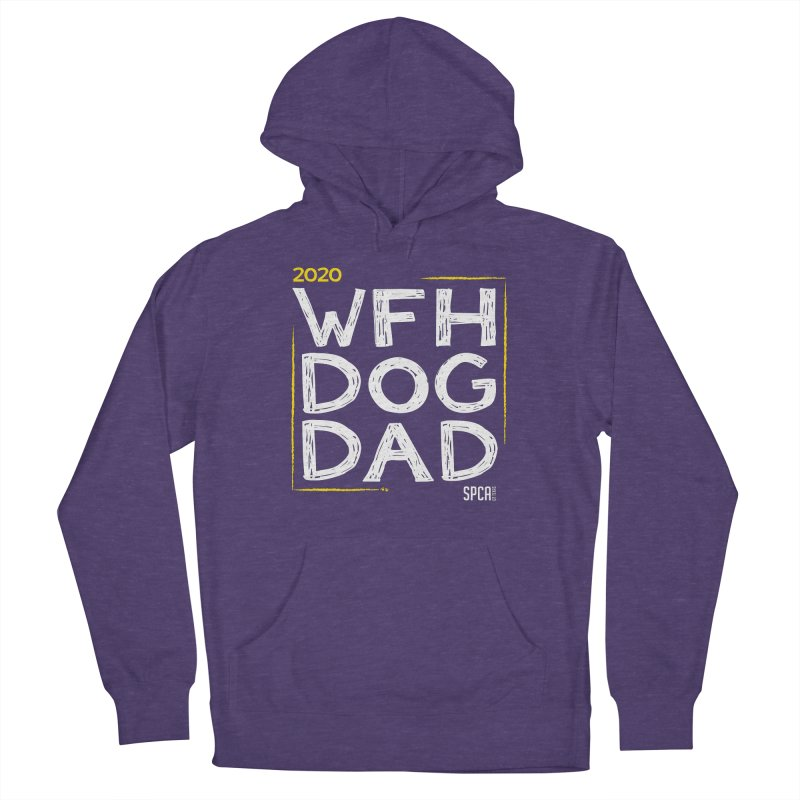 Work From Home Dog Dad 2020 - Limited Edition Men's French Terry Pullover Hoody by SPCA of Texas' Artist Shop