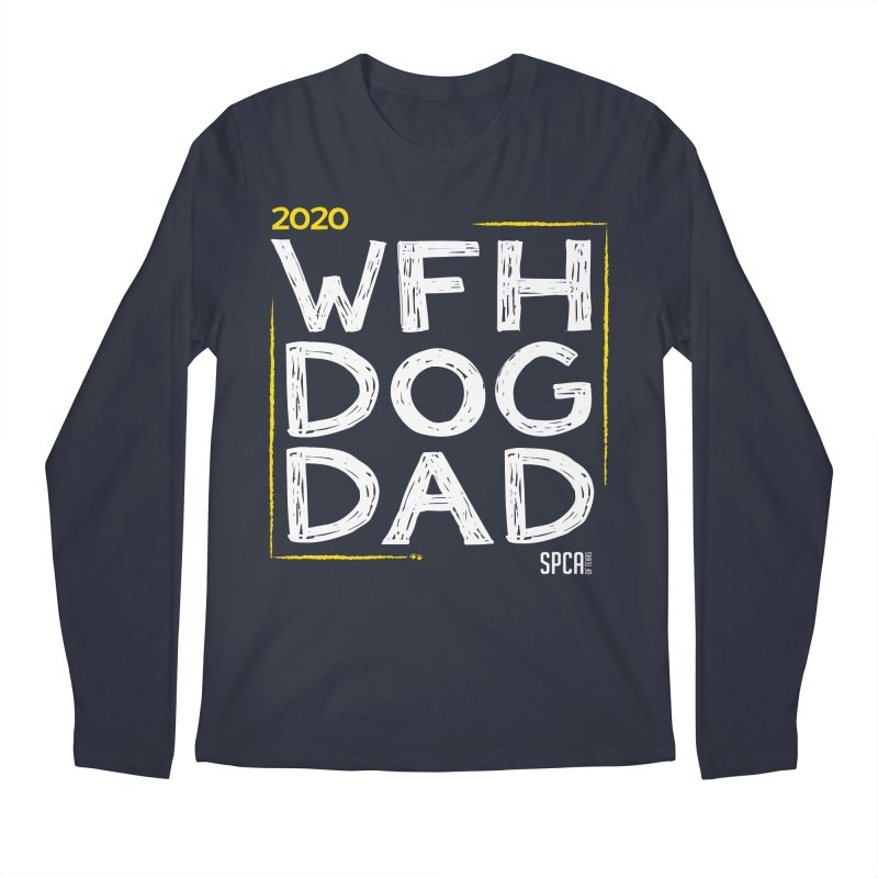 Work From Home Dog Dad 2020 - Limited Edition Men's Regular Longsleeve T-Shirt by SPCA of Texas' Artist Shop