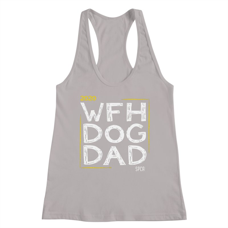 Work From Home Dog Dad 2020 - Limited Edition Women's Racerback Tank by SPCA of Texas' Artist Shop
