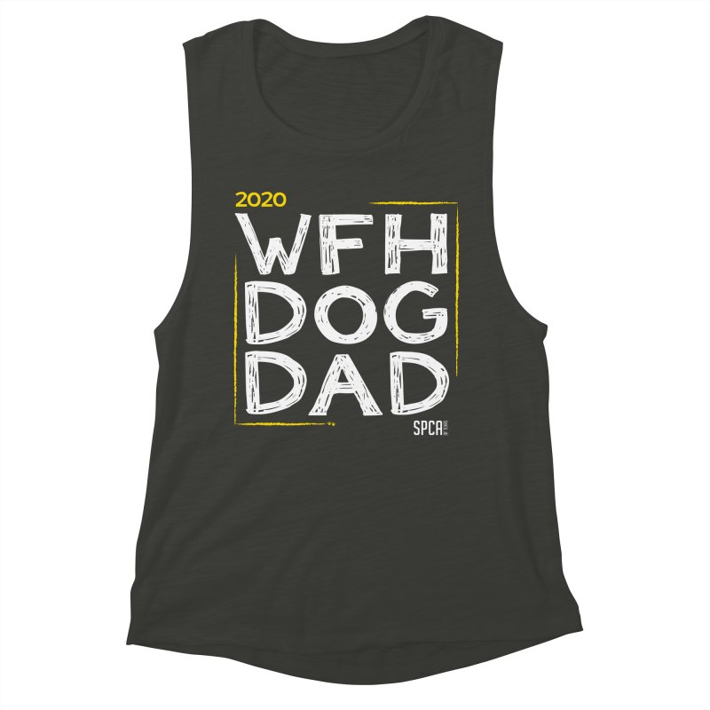 Work From Home Dog Dad 2020 - Limited Edition Women's Muscle Tank by SPCA of Texas' Artist Shop