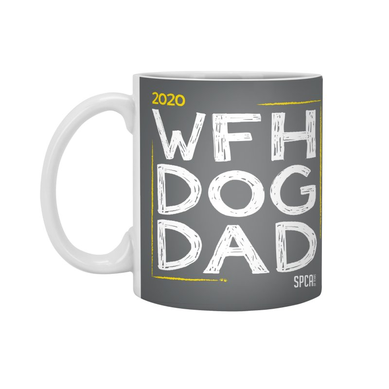 Work From Home Dog Dad 2020 - Limited Edition Accessories Standard Mug by SPCA of Texas' Artist Shop