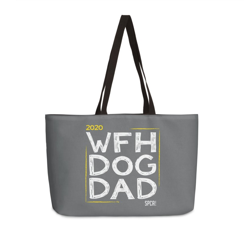 Work From Home Dog Dad 2020 - Limited Edition Accessories Weekender Bag Bag by SPCA of Texas' Artist Shop