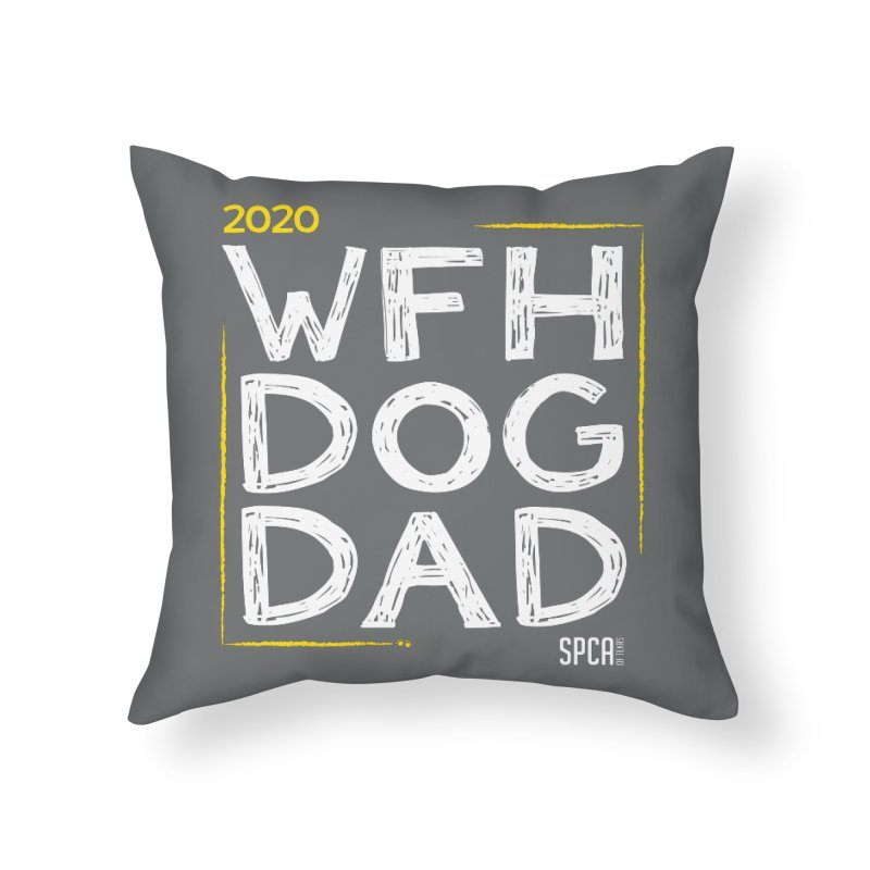Work From Home Dog Dad 2020 - Limited Edition Home Throw Pillow by SPCA of Texas' Artist Shop