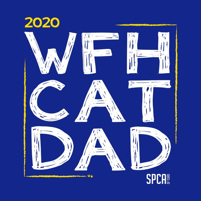 Work From Home Cat Dad 2020 - Limited Edition Men's T-Shirt by SPCA of Texas' Artist Shop