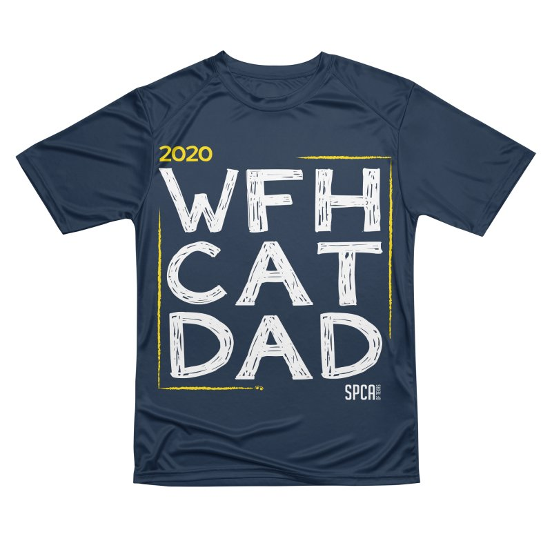 Work From Home Cat Dad 2020 - Limited Edition Men's Performance T-Shirt by SPCA of Texas' Artist Shop