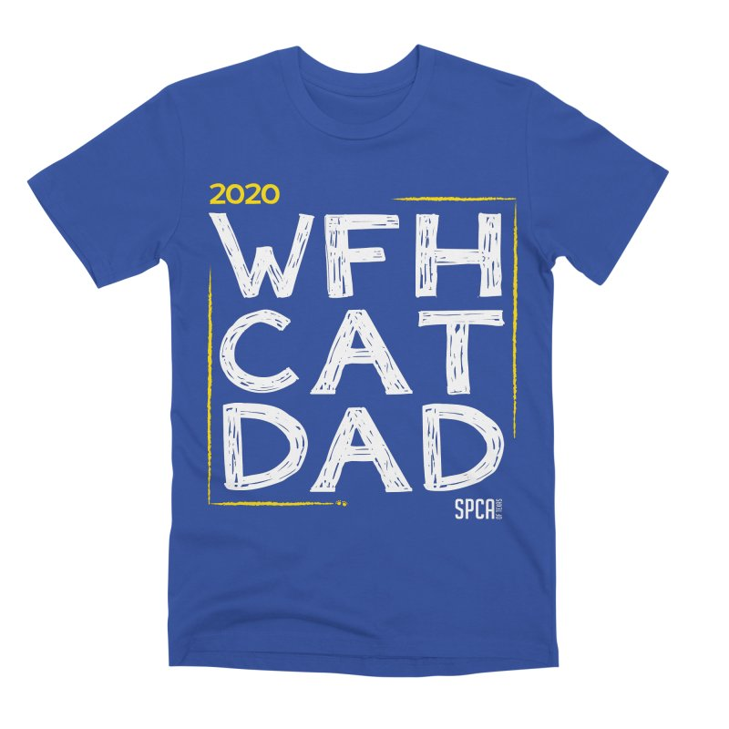 Work From Home Cat Dad 2020 - Limited Edition Men's Premium T-Shirt by SPCA of Texas' Artist Shop