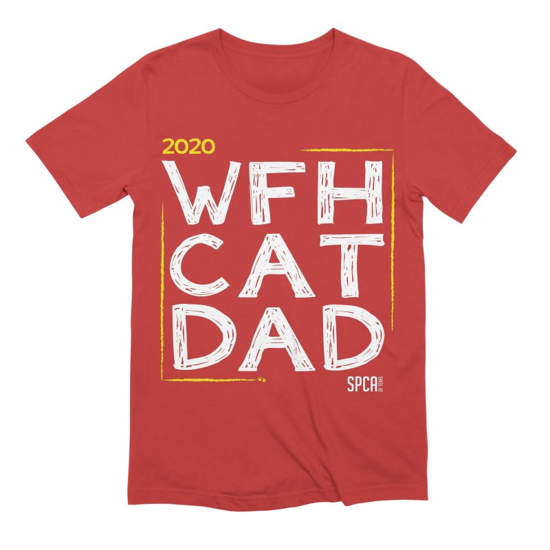 Work From Home Cat Dad 2020 - Limited Edition Men's Extra Soft T-Shirt by SPCA of Texas' Artist Shop
