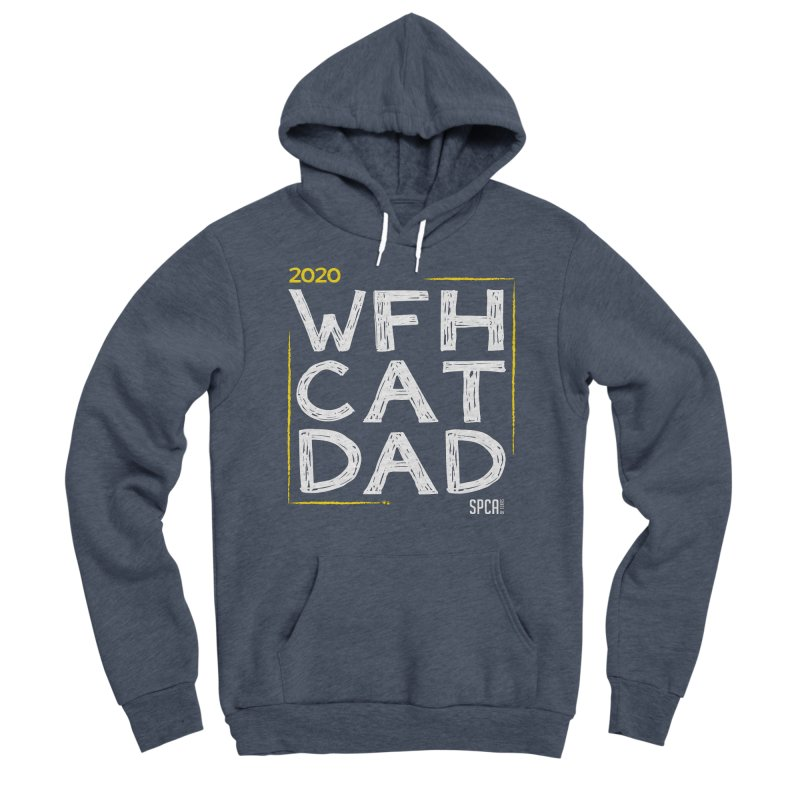 Work From Home Cat Dad 2020 - Limited Edition Men's Sponge Fleece Pullover Hoody by SPCA of Texas' Artist Shop