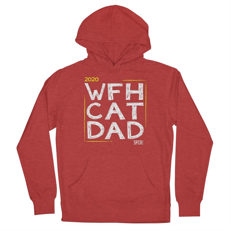 Work From Home Cat Dad 2020 - Limited Edition Men's French Terry Pullover Hoody by SPCA of Texas' Artist Shop