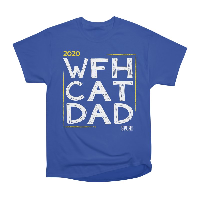 Work From Home Cat Dad 2020 - Limited Edition Men's Heavyweight T-Shirt by SPCA of Texas' Artist Shop