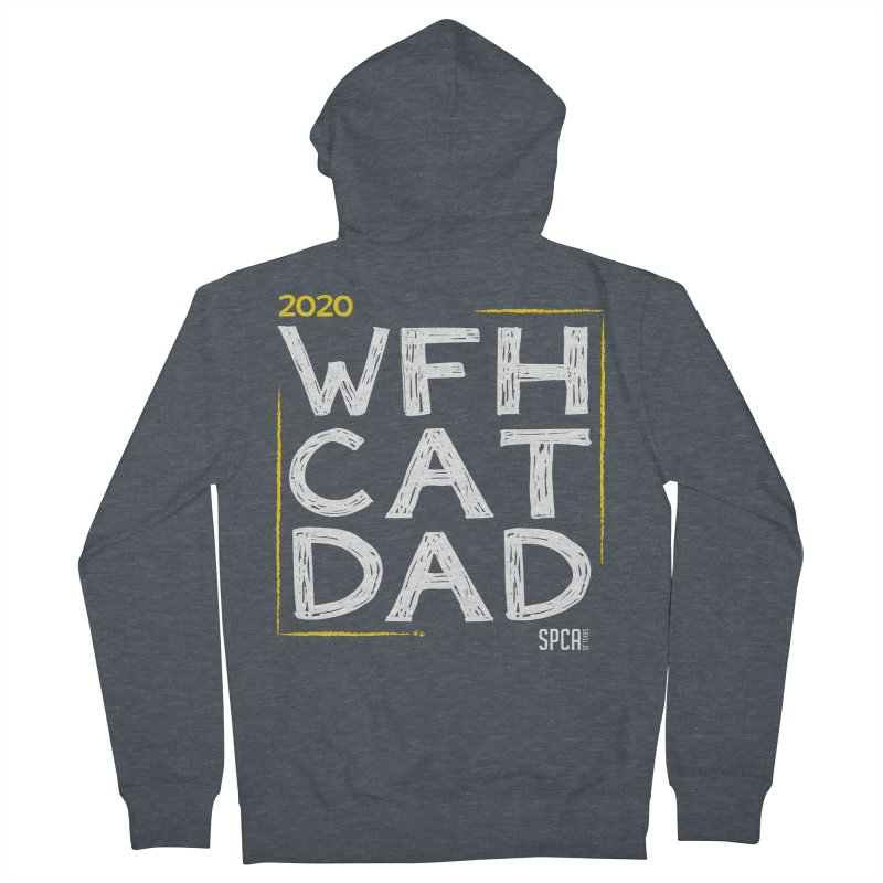 Work From Home Cat Dad 2020 - Limited Edition Men's French Terry Zip-Up Hoody by SPCA of Texas' Artist Shop