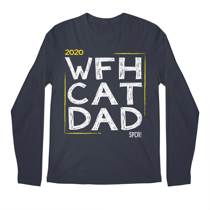 Work From Home Cat Dad 2020 - Limited Edition Men's Regular Longsleeve T-Shirt by SPCA of Texas' Artist Shop