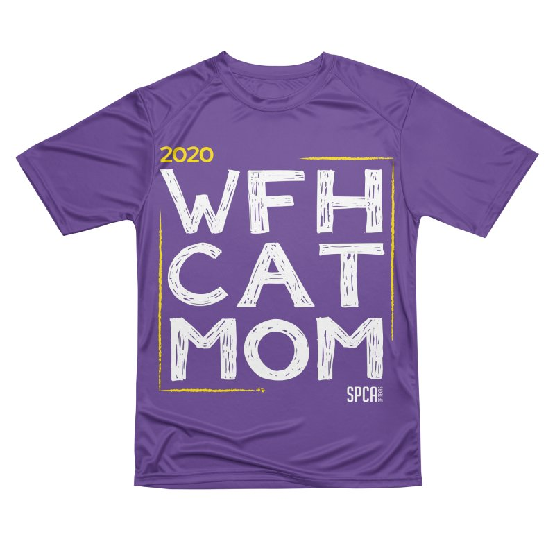 Work From Home Cat Mom 2020 - Limited Edition Men's Performance T-Shirt by SPCA of Texas' Artist Shop