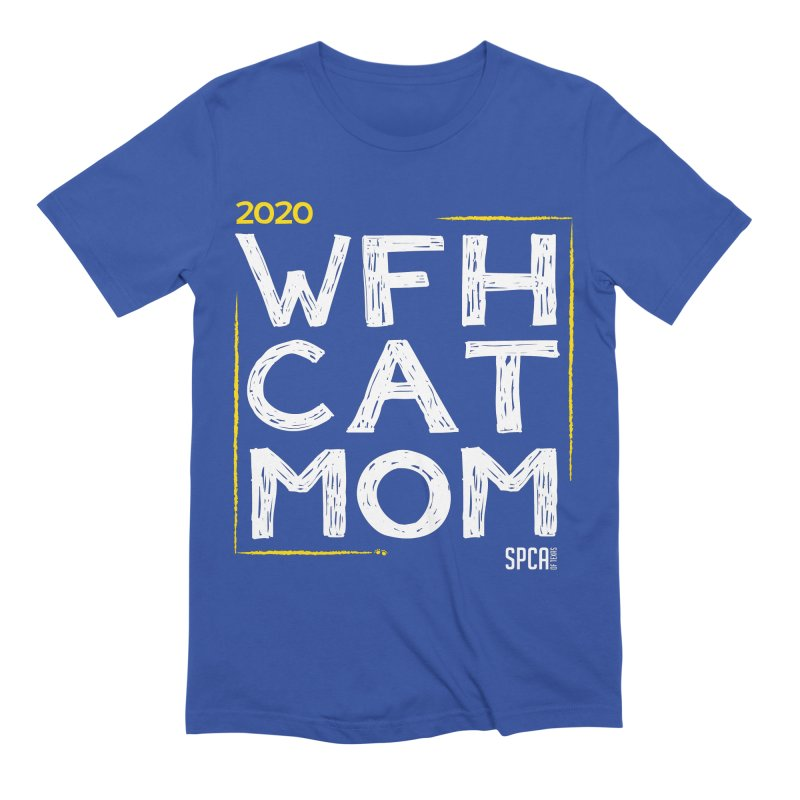 Work From Home Cat Mom 2020 - Limited Edition Men's Extra Soft T-Shirt by SPCA of Texas' Artist Shop