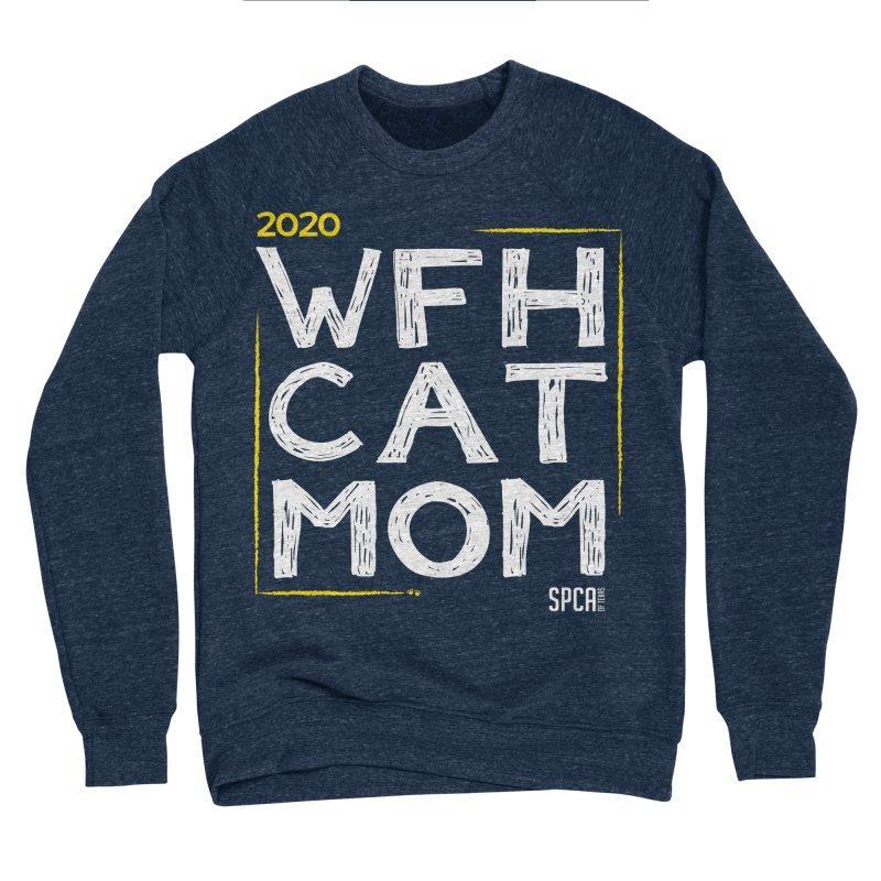 Work From Home Cat Mom 2020 - Limited Edition Men's Sponge Fleece Sweatshirt by SPCA of Texas' Artist Shop