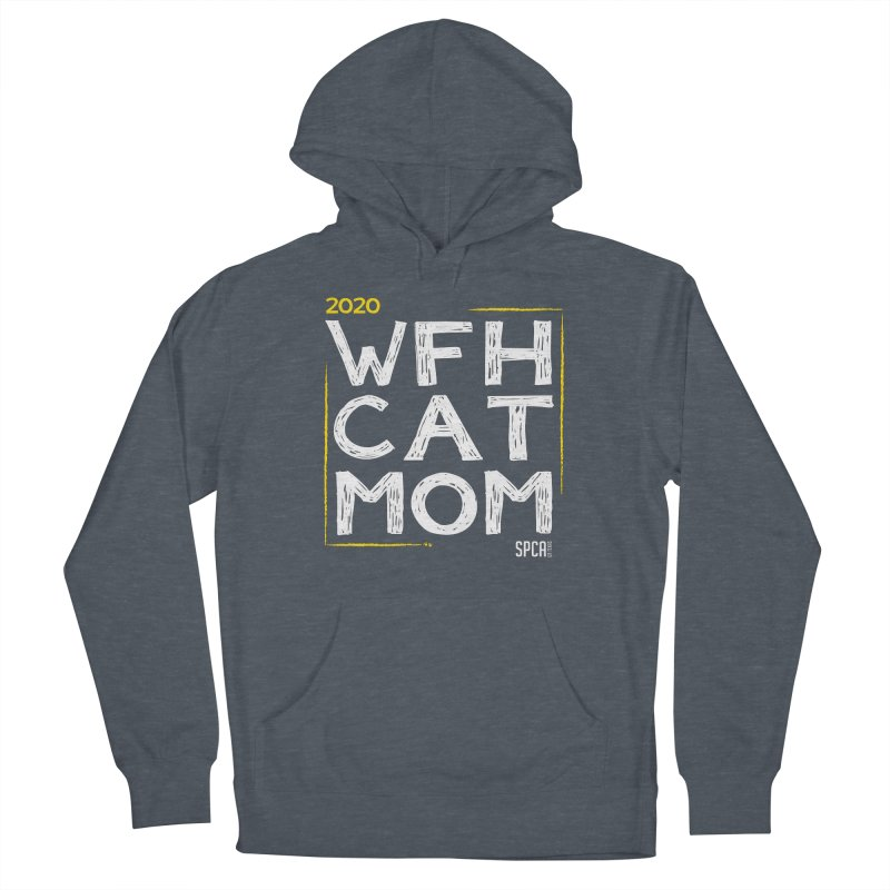 Work From Home Cat Mom 2020 - Limited Edition Women's French Terry Pullover Hoody by SPCA of Texas' Artist Shop