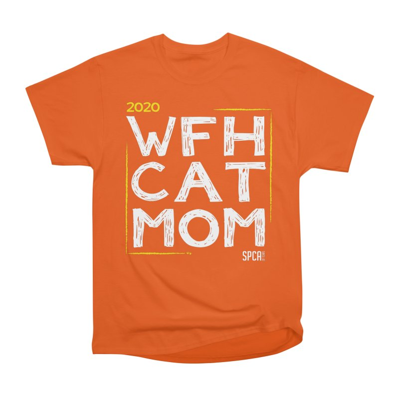 Work From Home Cat Mom 2020 - Limited Edition Men's Heavyweight T-Shirt by SPCA of Texas' Artist Shop
